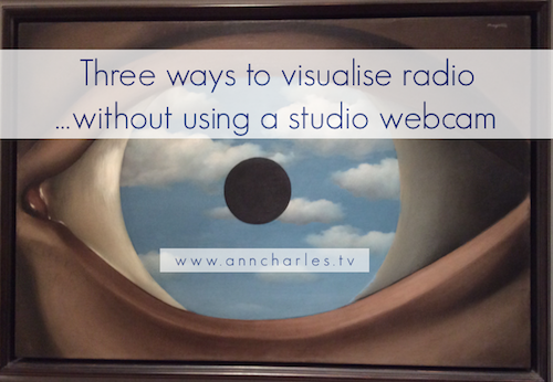 Visualising Radio without a studio webcam